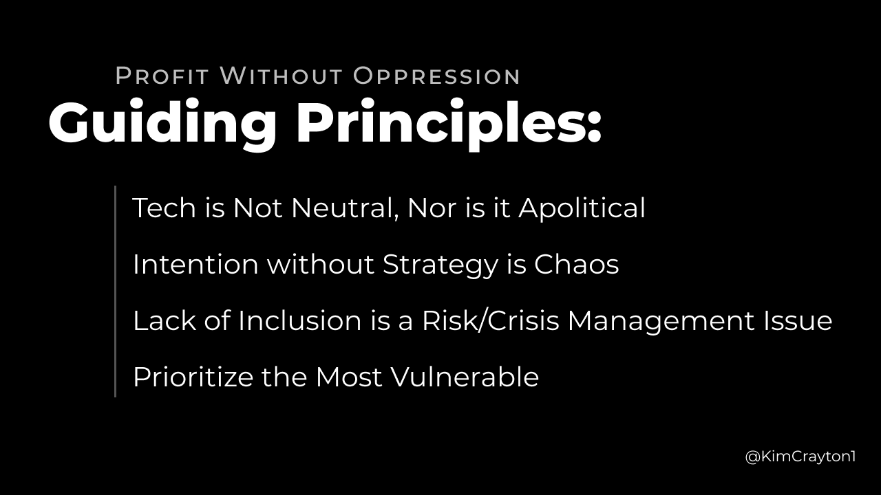 """Graphic image listing the the guiding principles for the Antiracist Economist. """"Tech is not Neutral, Nor is it Apolitical. Intention without Strategy is Chaos. Lack of Inclusion is a Risk/Crisis Management Issue. Prioritize the Most Vulnerable"""""""